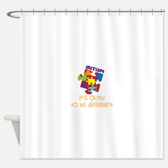 its okay to be different Shower Curtain