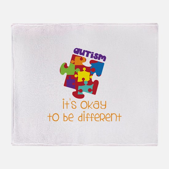 its okay to be different Throw Blanket