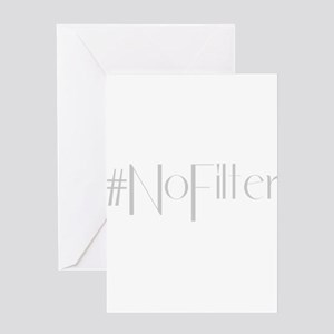 #NoFilter - gray Greeting Cards