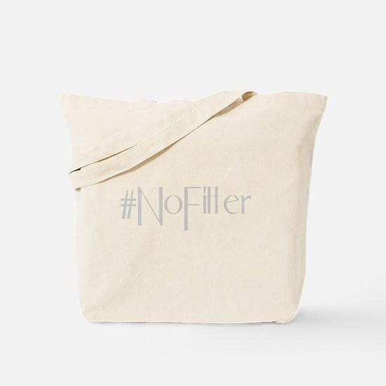 #NoFilter - gray Tote Bag