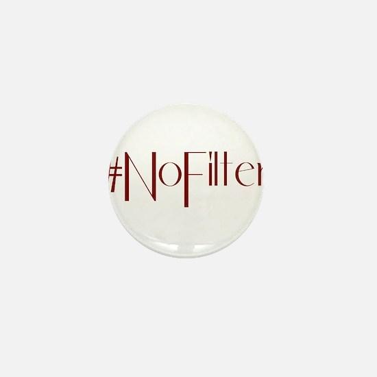 #NoFilter - crimson Mini Button