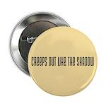 Creeps Out Like the Shadow 2.25