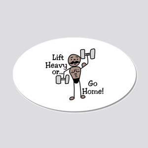 Lift Heavy or.... Go Home Wall Decal