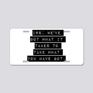 IRS Weve Got What It Takes Aluminum License Plate