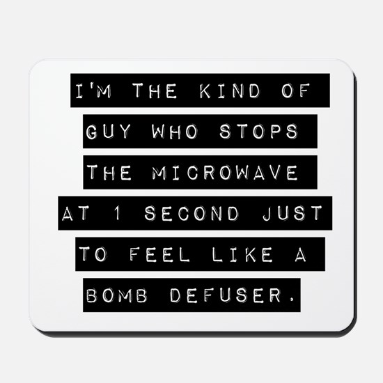 Im The Kind Of Guy Mousepad