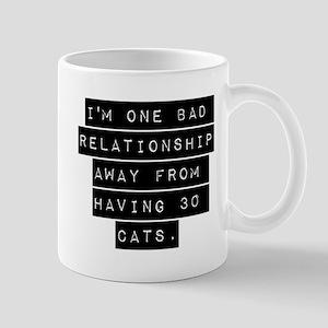 Im One Bad Relationship Away Mugs