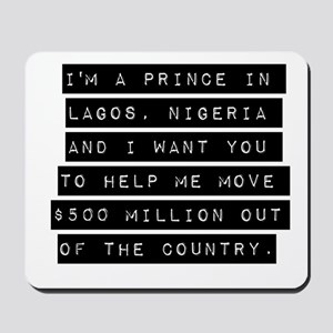 Im A Prince In Lagos Nigeria Mousepad