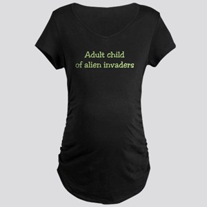 Adult Child of Alien Invaders Maternity Dark T-Shi