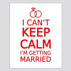 I cant keep calm, Im getting married Posters