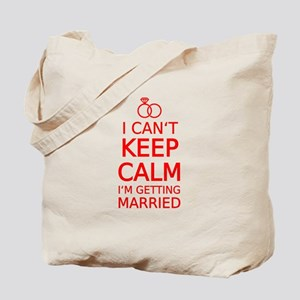 I cant keep calm, Im getting married Tote Bag