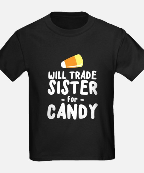 will trade sister for candy T-Shirt
