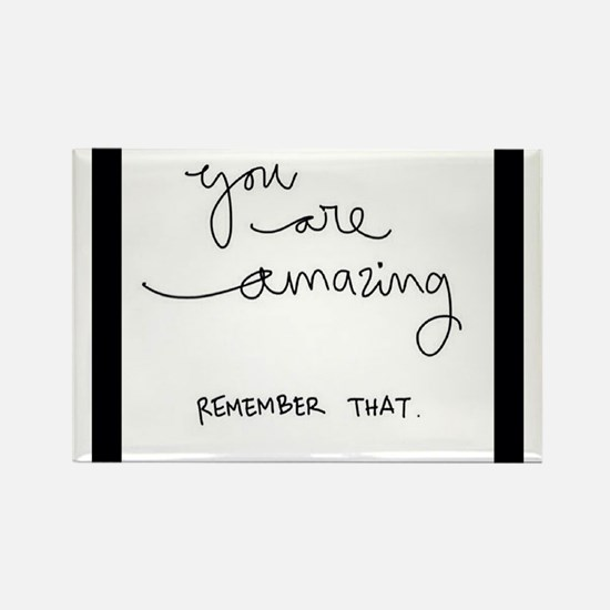 You Are Amazing..Remember That! Magnets