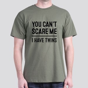 You Can't Scare Me I Have Twins Dark T-Shirt