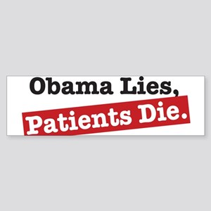 ObamaLiesPatientsDie-Light Bumper Sticker