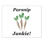 Parsnip Junkie Small Poster