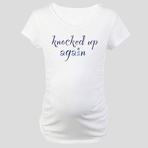 Knocked Up AGAIN Maternity T-Shirt