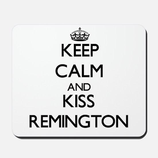 Keep Calm and Kiss Remington Mousepad