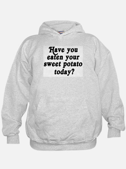 sweet potato today Hoodie
