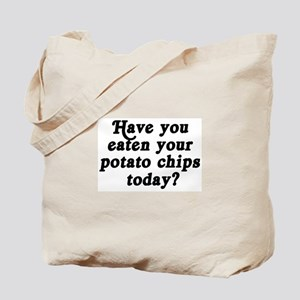 potato chips today Tote Bag