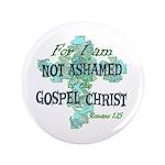 """Romans 1:15 3.5"""" Button"""