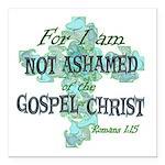 """Romans 1:15 Square Car Magnet 3"""" X 3"""""""