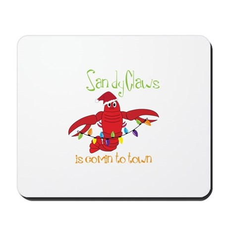 Sandy Claws is comin to town Mousepad