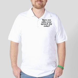 spinach dip today Golf Shirt