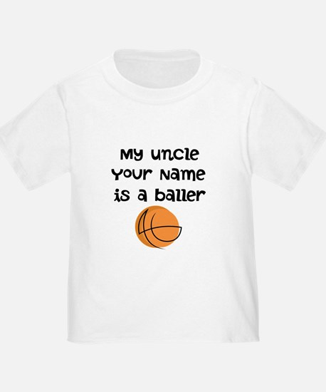 My Uncle Is A Baller (Custom) T-Shirt