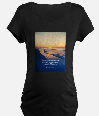 Christopher Columbus Quote Maternity T-Shirt