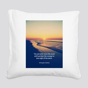 Christopher Columbus Quote Square Canvas Pillow