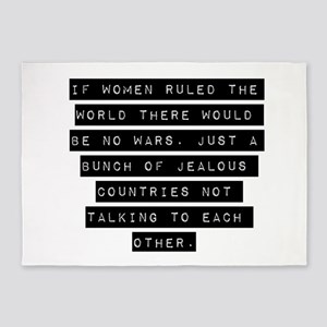 If Women Ruled The World 5'x7'Area Rug
