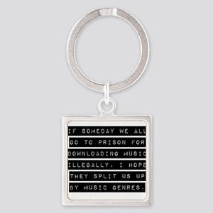 If Someday We All Go To Prison Keychains
