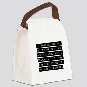 If Someday We All Go To Prison Canvas Lunch Bag