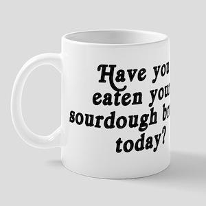 sourdough bread today Mug