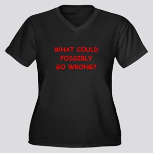 what could possiby go wrong? Plus Size T-Shirt