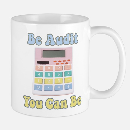 Be Audit You Can Be Mug
