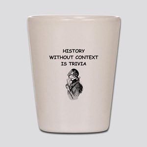 history Shot Glass