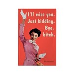I'll Miss You. Just Kidding. By Bluntcard Magnets