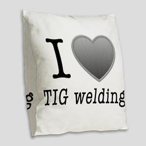 I love TIG welding Burlap Throw Pillow