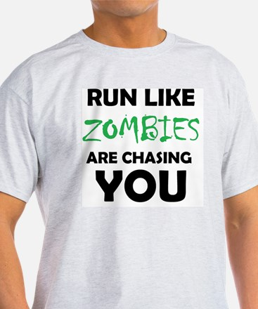 Run Like Zombies are Chasing You T-Shirt