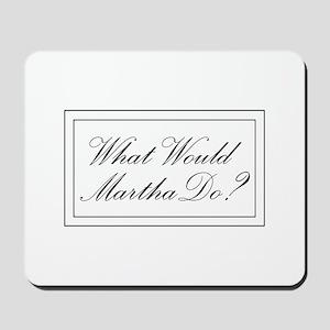 What Would Martha Do? Mousepad
