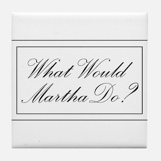 What Would Martha Do? Tile Coaster