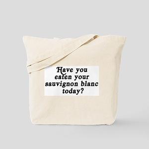 sauvignon blanc today Tote Bag