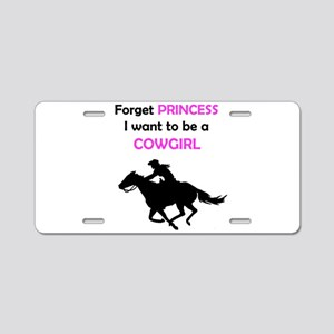 Want to be a Cowgirl Aluminum License Plate