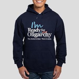 Im Ready for Oligarchy Hillary Parody Hoodie