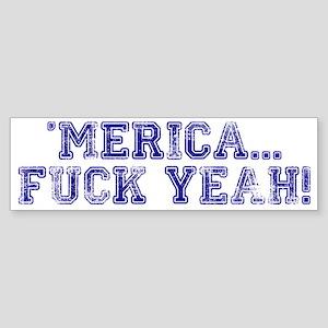 Merica...fuck Yeah! Bumper Sticker