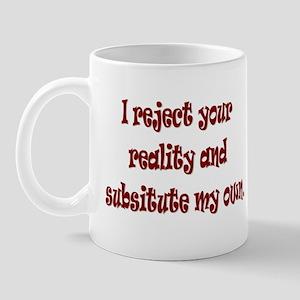 Reject Reality Mug
