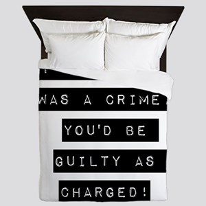 If Being Sexy Was A Crime Queen Duvet