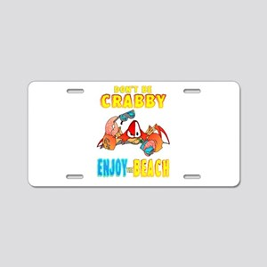 Dont Be Crabby Aluminum License Plate