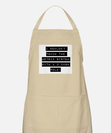 I Wouldnt Touch The Metric System Apron